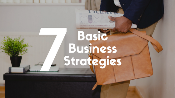 7 basic business strategies