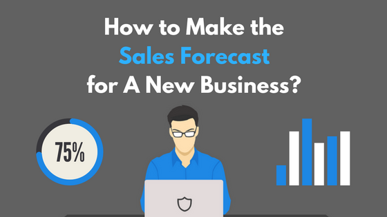How to Make the Sales Forecast for A New Business