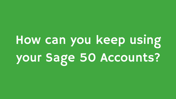 How can I keep using my Sage 50 Accounts?