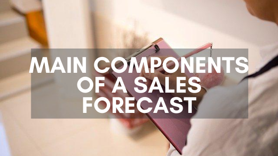 main components of a Sales Forecast